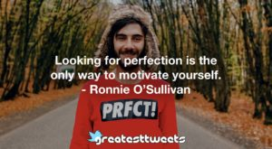 Ronnie O'Sullivan.Quotes