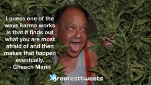 Cheech Marin Quotes
