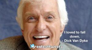 Dick Van Dyke Quotes