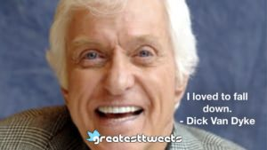 Dick Van Dyke Quotes