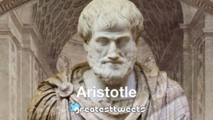 Aristotle Biography and Quotes
