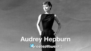 Audrey Hepburn Biography and Quotes
