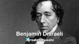 Benjamin Disraeli Biography and quotes.