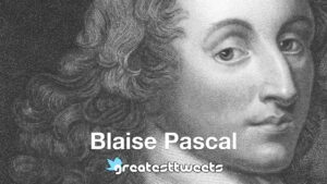 Blaise Pascal Biography and Quotes