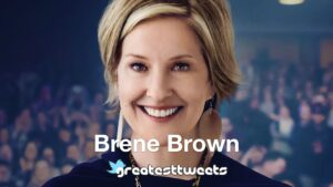 Brene Brown Biography and Quotes