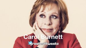 Carol Burnett Biography and Quotes