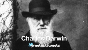 Charles Darwin Biography and Quotes