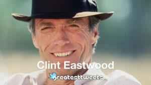 Clint Eastwood Biography and Quotes