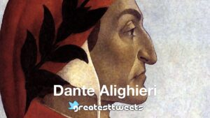 Dante Alighieri Biography and Quotes