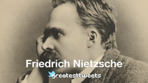 Friedrich Nietzsch Biography and Quotes