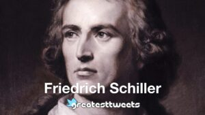 Friedrich Schiller Biography and Quotes