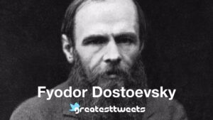 Fyodor Dostoevsky Biography and Quotes