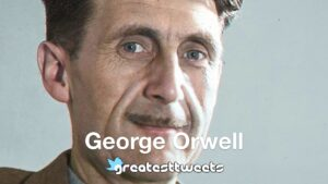 George Orwell Biography and Quotes