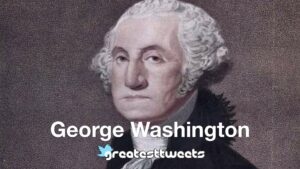 George Washington Biography and Quotes