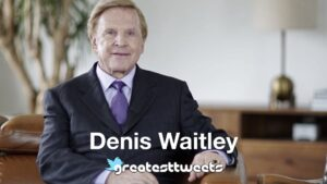 Denis Waitley Biography and Quotes