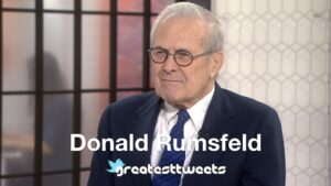 Donald Rumsfeld Biography and Quotes