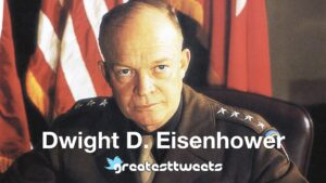 Dwight D. Eisenhower Biography and Quotes
