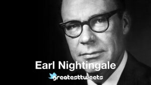 Earl Nightingale Biography and Quotes