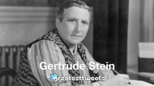 Gertrude Stein Biography and Quotes