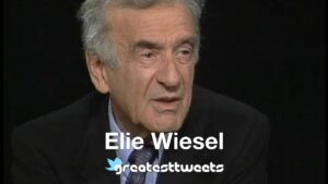 Elie Wiesel Biography and Quotes