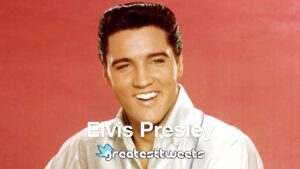 Elvis Presley Biography and Quotes