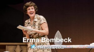 Erma Bombeck Biography and Quotes