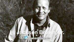 H. Jackson Brown, Jr. Biography and Quotes