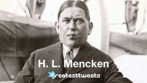 H. L. Mencken Biography and Quotes