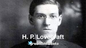 H. P. Lovecraft Biography and Quotes
