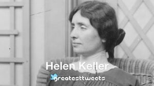 Helen Keller Biography and Quotes