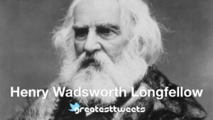 Henry Wadsworth Longfellow Biography and Quotes