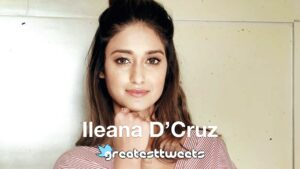 Ileana D'Cruz Quotes and Biography