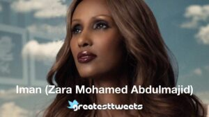Iman (Zara Mohamed Abdulmajid) Quotes and Biography