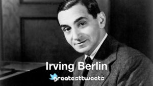 Irving Berlin Quotes and Biography