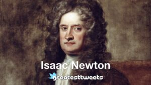 Isaac Newton Quotes and Biography