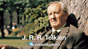 J. R. R. Tolkien Quotes and Biography