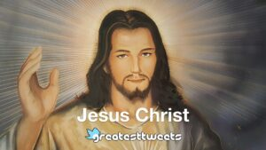 Jesus Christ Quotes and Biography