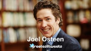 Joel Osteen Quotes and Biography